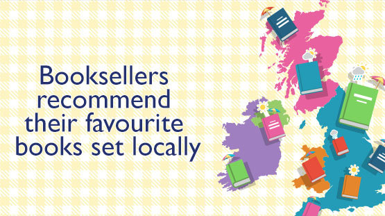 Books set in the UK and Ireland, recommended by booksellers