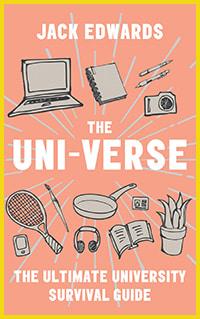 The Uni-Verse: The Ultimate University Survival Guideby Jack Edwards