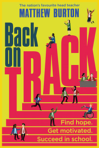 Back on Track: Find Hope. Get Motivated. Succeed in School. by Matthew Burton